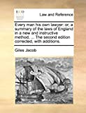 img - for Every man his own lawyer: or, a summary of the laws of England in a new and instructive method, ... The second edition corrected, with additions. book / textbook / text book
