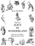 img - for Alice in Wonderland: Music by Alec Wilder, Words by Lewis Carroll book / textbook / text book