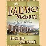 The Railway Viaduct | Edward Marston