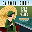 Dead in the Water: A Daisy Dalrymple Mystery, Book 6 Audiobook by Carola Dunn Narrated by Mia Chiaromonte
