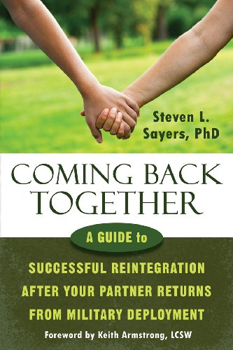 Coming Back Together: A Guide to Successful Reintegration After Your Partner Returns from Military Deployment PDF