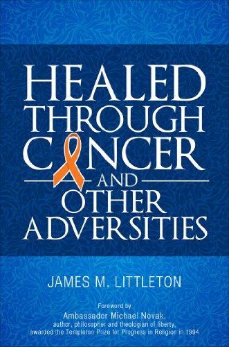 Book: Healed through Cancer by James M. Littleton