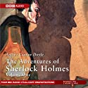 The Adventures of Sherlock Holmes, Volume 1 [Dramatised]  by Arthur Conan Doyle Narrated by Clive Merrison