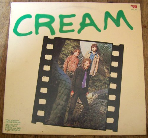 Cream [Canada] by Cream, Ginger Baker [drums and vocals], Eric Clapton [guitar and vocals] and Jack Bruce [bass-harmonica-keyboards and vocals]