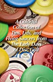 A CHAIN OF EVENTS - The Origin & Evolution of Disc Golf