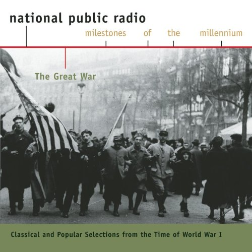 Louis Armstrong - The Great War: Classical And Popular Selections From The Time Of World War I (National Public Radio Milestones Of The Millennium) - Zortam Music
