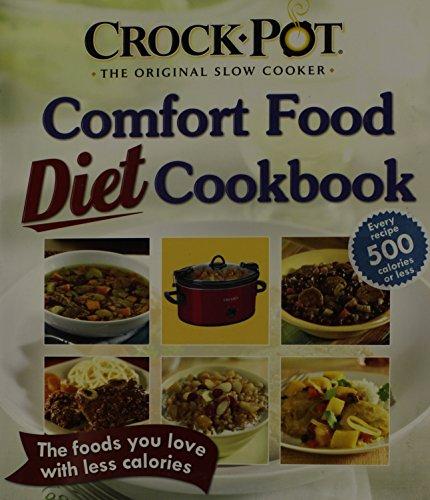 Crock-Pot The Original Slow Cooker: Comfort Food Diet Cookbook