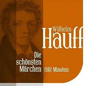 Die schönsten Märchen von Wilhelm Hauff Hörbuch