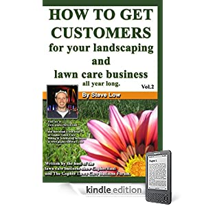 How To Get Customers For Your Landscaping And Lawn Care Business All Year Long. Vol. 2