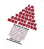 La sorprendente verdad sobre qu? nos motiva (8498750784) by PINK, DANIEL H.