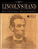 In Lincolns Hand: His Original Manuscripts with Commentary by Distinguished Americans