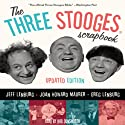 The Three Stooges Scrapbook Audiobook by Jeff Lenburg, Joan Howard Maurer, Greg Lenburg Narrated by Bob Dunsworth