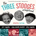 The Three Stooges Scrapbook | Jeff Lenburg,Joan Howard Maurer,Greg Lenburg