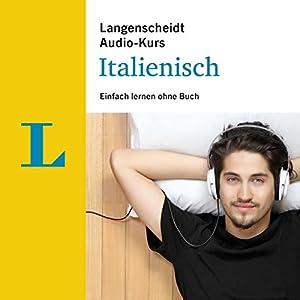 Einfach lernen ohne Buch - Italienisch (Langenscheidt Audiokurs) Hörbuch