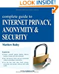 Complete Guide to Internet Privacy, A...