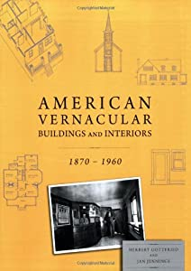 American Vernacular Architecture and Interior Design 1870-1960 by W. W. Norton & Company
