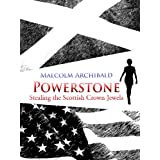 Powerstone: Stealing the Scottish Crown Jewelsby Malcolm Archibald