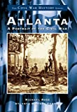 Atlanta: A Portrait of the Civil War (0738501387) by Rose, Michael