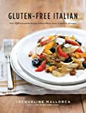 img - for GLUTEN-FREE ITALIAN: OVER 150 IRRESISTIBLE RECIPES WITHOUT WHEAT--FROM CROSTINI TO TIRAMISU by Mallorca, Jacqueline ( Author ) on Oct-13-2009[ Paperback ] book / textbook / text book