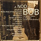 Nod To Bob, A - An Artist's Tribute To Bob Dylan - Featuring Greg Brown, Guy Davis, Jack Elliott & M