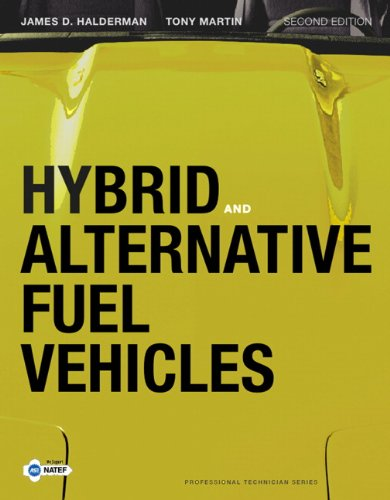 Hybrid and Alternative Fuel Vehicles (2nd Edition)...