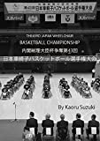 内閣総理大臣杯争奪第43回日本車椅子バスケットボール選手権大会: THE43RD JAPAN WHEELCHAIR BASKETBALL CHAMPIONSHIP (Kaoru Suzuki Photo)