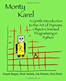 Monty Karel: A Gentle Introduction to the Art of Object-Oriented Programming in Python (0970579527) by Bergin, Joseph