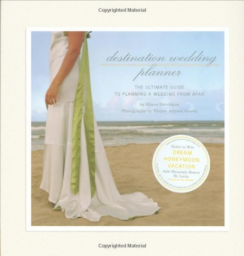 Destination Wedding Planner: The Ultimate Guide to Planning a Wedding from Afar by Hotchkiss, Alison published by Chronicle Books (2009) [Spiral-bound]