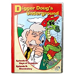 Digger Doug's Underground / Episode 5 & 6