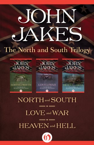 John Jakes - The North and South Trilogy: North and South, Love and War, and Heaven and Hell