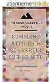 Comment  Attirer et Convertir vos clients sur le Web: Inbound Marketing