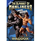 The Alphabet Of Manliness (revised) ~ Maddox