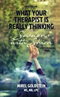 What Your Therapist is Really Thinking: A Psychotherapy Story (Volume 3)