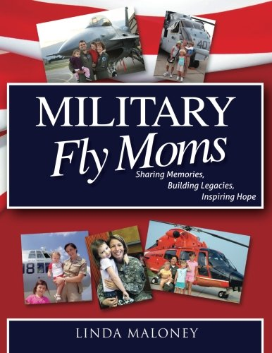 Image of Military Fly Moms: Sharing Memories, Building Legacies, Inspiring Hope