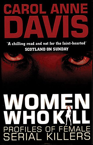 Women Who Kill: Profiles of Female Serial Killers (Serial Killer Profiles compare prices)