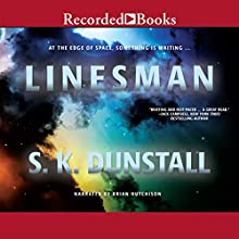Linesman (       UNABRIDGED) by S. K. Dunstall Narrated by Brian Hutchison