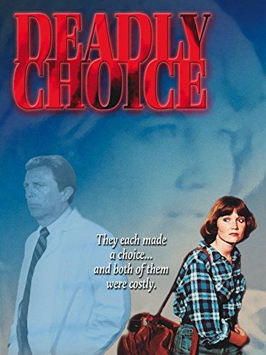 Deadly Choice