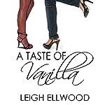 A Taste of Vanilla: Flavors of Love   Leigh Ellwood