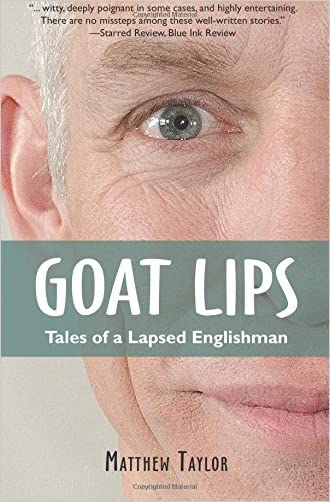 Goat Lips: Tales of a Lapsed Englishman