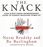 The Knack: How Street-Smart Entrepreneurs Learn to Handle Whatever Comes Up Norm Brodsky