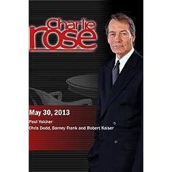 Charlie Rose - Paul Volcker; Chris Dodd, Barney Frank and Robert Kaiser (May 30, 2013)