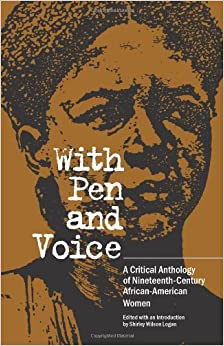 With Pen and Voice: A Critical Anthology of Nineteenth ...