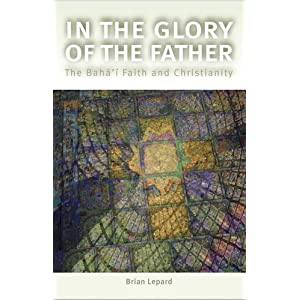 Amazon.com: In the Glory of the Father: The Bahai Faith and ...