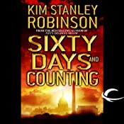 Sixty Days and Counting: Science in the Capital, Book 3 | Kim Stanley Robinson
