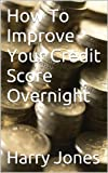 51ws24u3j%2BL. SL160  How To Improve Your Credit Score Overnight