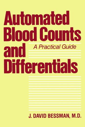 Automated Blood Counts And Differentials: A Practical Guide (Johns Hopkins Series In Contemporary Medicine & Public Health)