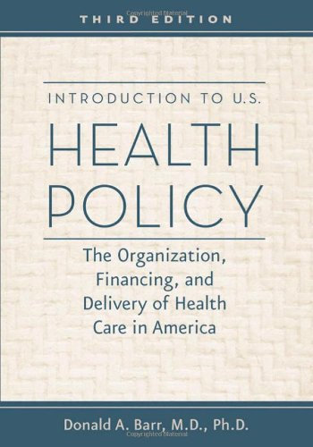 Introduction to U.S. Health Policy: The Organization,...