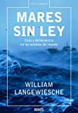 Mares sin ley / Sea without Law (Spanish Edition) (8483066459) by Langewiesche, William