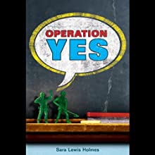 Operation Yes (       UNABRIDGED) by Sara Lewis Holmes Narrated by Jessica Almasy