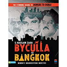 Byculla to Bangkok (       UNABRIDGED) by S Hussain Zaidi Narrated by Neelkant Gummalla